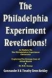 The Philadelphia Experiment Revelations!: An Update on The Philadelphia Experiment Chronicles - Exploring The Strange Case of Alfred Bielek & Dr. M.K. Jessup