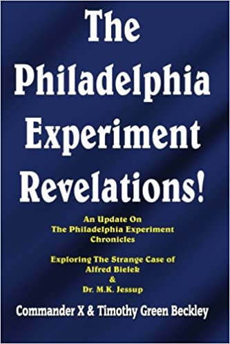 Book The Philadelphia Experiment Revelations!: An Update on The Philadelphia Experiment Chronicles - Exploring The Strange Case of Alfred Bielek and Dr. M.K. Jessup