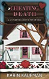 Cheating Death (Juniper Grove Cozy Mystery) (Volume 6) by  Karin Kaufman in stock, buy online here