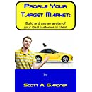 Profile Your Target Market: Build and use an avatar of your ideal customer or client