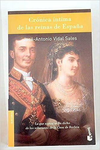 Cronica íntima de las reinas de España Booket Logista: Amazon.es: Vidal Sales, Jose Antonio: Libros