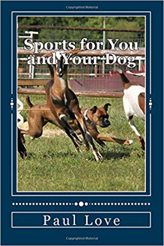 Book Sports for You and Your Dog: (From Agility to Wheelchair Mushing)