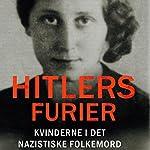 Hitlers furier: Kvinderne i det nazistiske folkemord | Wendy Lower