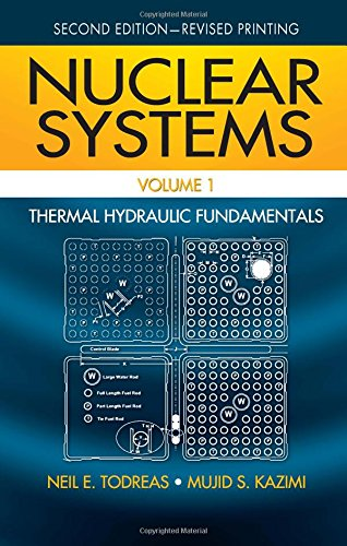 (Nuclear Systems Volume I: Thermal Hydraulic Fundamentals, Second Edition)