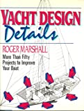 : Yacht Design Details: More Than Fifty Projects to Improve Your Boat