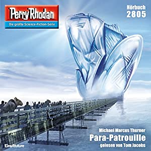 Para-Patrouille (Perry Rhodan 2805) Hörbuch