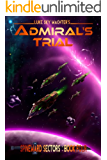 Admiral's Trial (A Spineward Sectors Novel Book 4)
