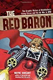 The Red Baron: The Graphic History of Richthofen's Flying Circus and the Air War in WWI (Zenith Graphic Histories)