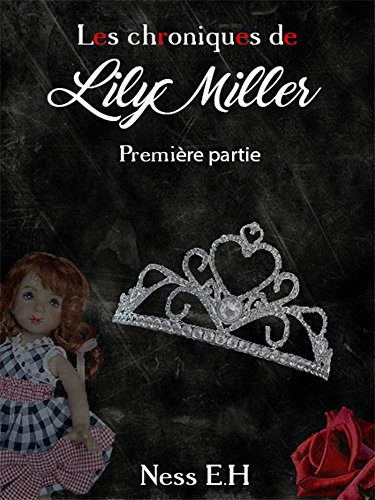 Les Chroniques de Lily Miller - Première partie: Tomes I, II, III (French Edition)