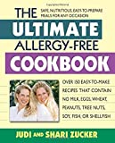 The Ultimate Allergy-Free Cookbook: Over 150 Easy-to-Make Recipes That Contain No Milk, Eggs, Wheat, Peanuts, Tree Nuts, Soy, Fish, or Shellfish