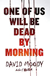 One of Us Will Be Dead by Morning (Hater series)