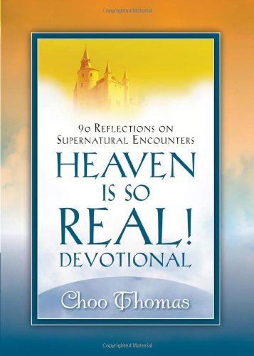 Heaven Is So Real Devotional: 90 Reflections on Supernatural Encounters ebook