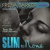 Slim to None: Cedar Tree Series | Freya Barker
