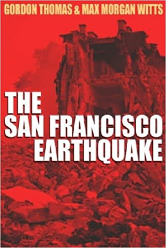 Earthquake The Destruction of San Franciso