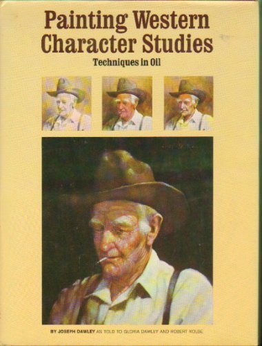 Painting Western Character Studies: Techniques in Oil