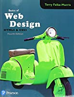 Basics of Web Design: Html5 & Css3, 4th Edition Front Cover