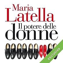 Il potere delle donne: Confessioni e consigli delle ragazze di successo Audiobook by Maria Latella Narrated by Giusy Frallonardo