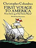 First Voyage to America: From the Log of the