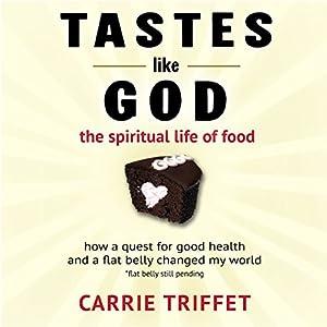 Tastes Like God Audiobook