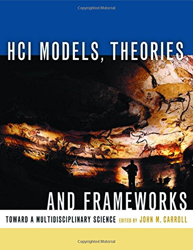 HCI Models, Theories, and Frameworks: Toward a Multidisciplinary Science (Interactive Technologies)From Brand: Morgan Kaufmann