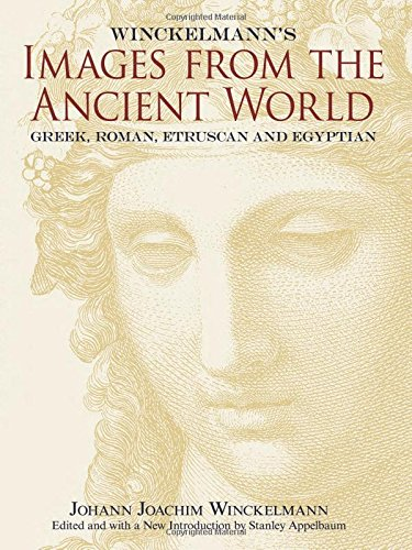Winckelmann's Images from the Ancient World: Greek, Roman, Etruscan and Egyptian (Dover Fine Art, History of Art)