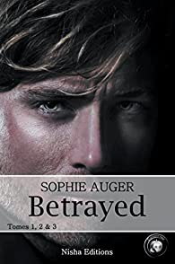 Betrayed, Intégrale par Sophie Auger