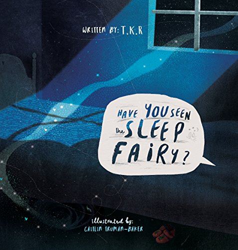 Have You Seen The Sleep Fairy? by [T.K.R., T.K.R.]