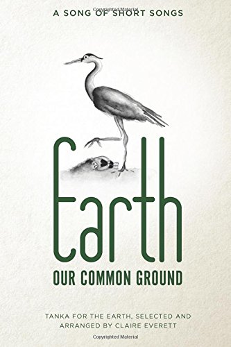 Earth: Our Common Ground: A Song of Short Songs