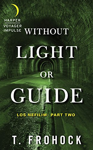 Without Light or Guide: Los Nefilim: Part Two