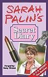 Sarah Palin's Secret Diary, Joey Green, 0977259048