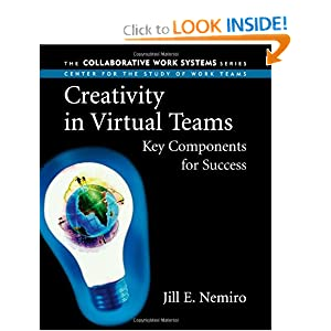 Creativity in Virtual Teams: Key Components for Success (Collaborative Work Systems Series) Jill E. Nemiro