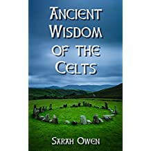 The Ancient Wisdom of the Celts