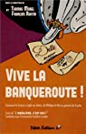 Vive la banqueroute ! : Comment la France a réglé ses dettes, de Philippe le Bel au général de Gaulle par Morel
