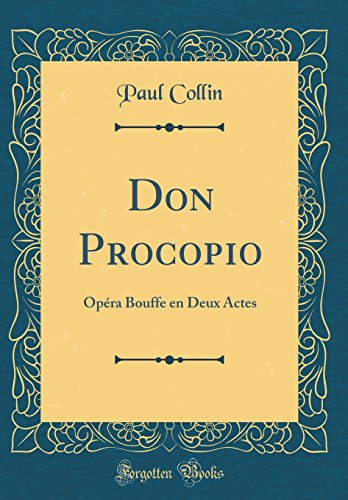 Don Procopio: Opéra Bouffe En Deux Actes (Classic Reprint)