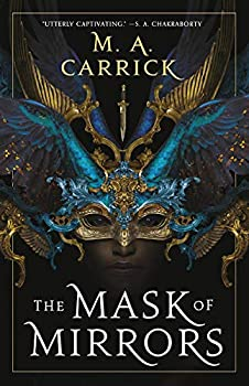 The Mask of Mirrors by M. A. Carrick science fiction and fantasy book and audiobook reviews