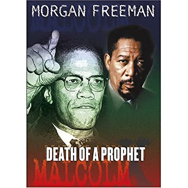Amazon.com: Malcolm X: The Death Of A Prophet: Morgan Freeman ...