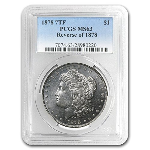 (1878 Morgan Dollar 7 TF Rev of 78 MS-63 PCGS $1 MS-63 PCGS)