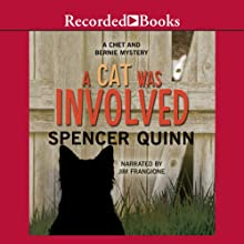 A Cat Was Involved: A Chet and Bernie Mystery Short, Story 1 Audiobook by Spencer Quinn Narrated by Jim Frangione