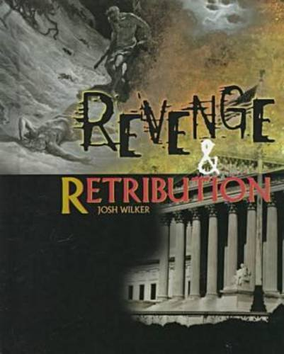 Revenge and Retribution: Crime, Justice, and Punishment - Wilker, Josh; Sarat, Austin