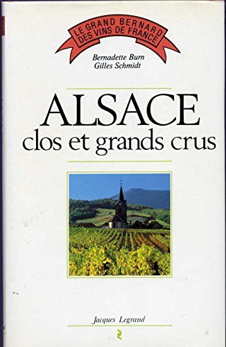 Alsace, clos et grands crus (Le Grand Bernard des vins de France) (French (Vin Grand Cru)