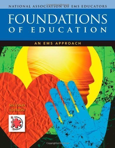 Foundations of Education: An EMS Approach 2nd (second) Edition by National Association of EMS Educators (NAEMSE) (2012)