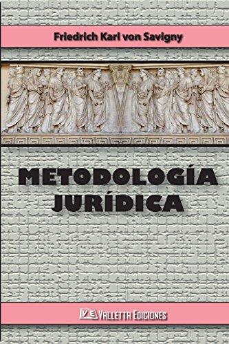 Descargar Libro Metodologia Juridica Friedrich Karl Von Savigny