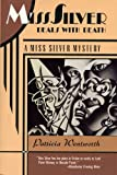 Miss Silver Deals with Death, Patricia Wentworth, 0060974435