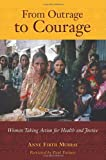 By Anne Firth Murray - From Outrage to Courage: Women Taking Action for Health and Justice (First Printing) (11.4.2007)