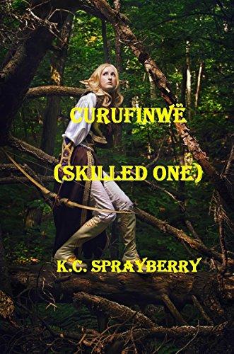 Curufinwë: Skilled One by [Sprayberry, K. C.]