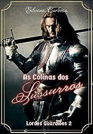 As Colinas dos Sussurros (Lordes Guardiões Livro 2)