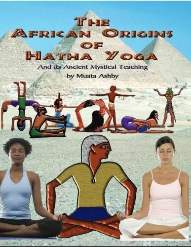 The African Origins of Hatha Yoga: And its Ancient Mystical Teaching