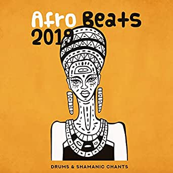 Afro Beats 2019: Drums & Shamanic Chants, Pop African Mix, Energetic