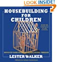 Housebuilding for Children 2nd ed: Step-By-Step Guides For Houses Children Can Build Themselves