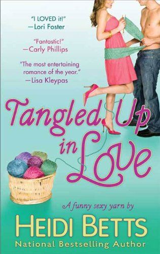 Tangled Up In Love: A Funny Sexy Yarn (Chicks with Sticks)